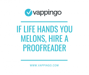 If life hands you melons, hire a proofreader
