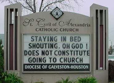 "Sign Reads: ""staying in bed shouting oh god does not constitute going to church"""