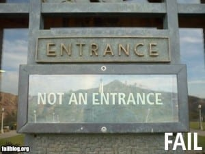 "Sign reads: ""entrance"" and then ""not an entrance"""