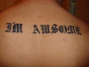 "Reads: ""I'm awsome"" (e is missing)"