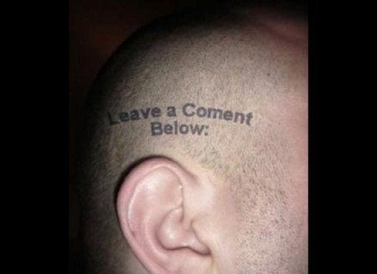 "Tattoo reads, ""leave a coment below"""