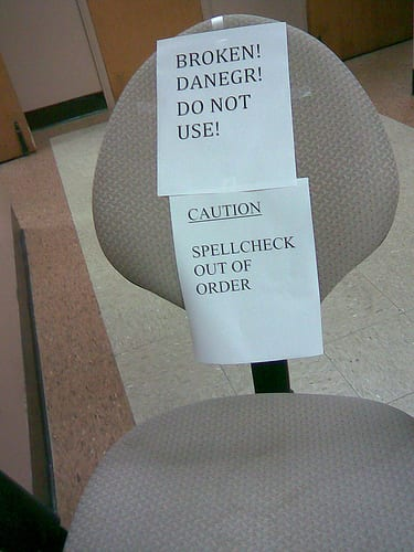 "Reads: ""caution spell check out of order."""