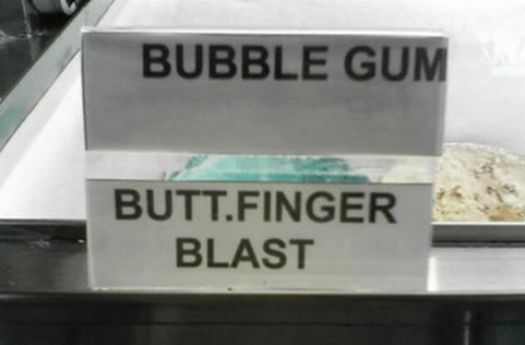 "Reads: ""Butt.Finger Blast"""