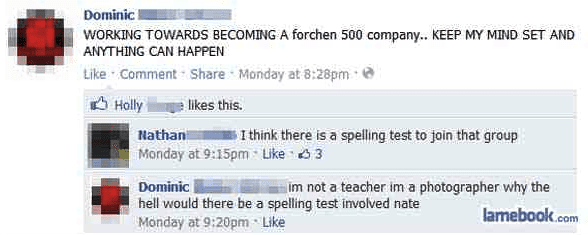 You need to be a teacher to spell correctly on Facebook