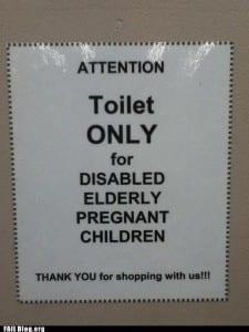 Reads: toilet only for disabled elderly pregnant children