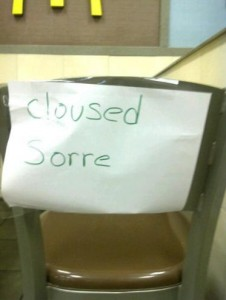 "Mcdonalds sign reads: ""cloused sorre"""