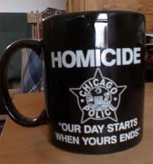 "Slogan reads: ""homicide: our day starts when yours ends"""