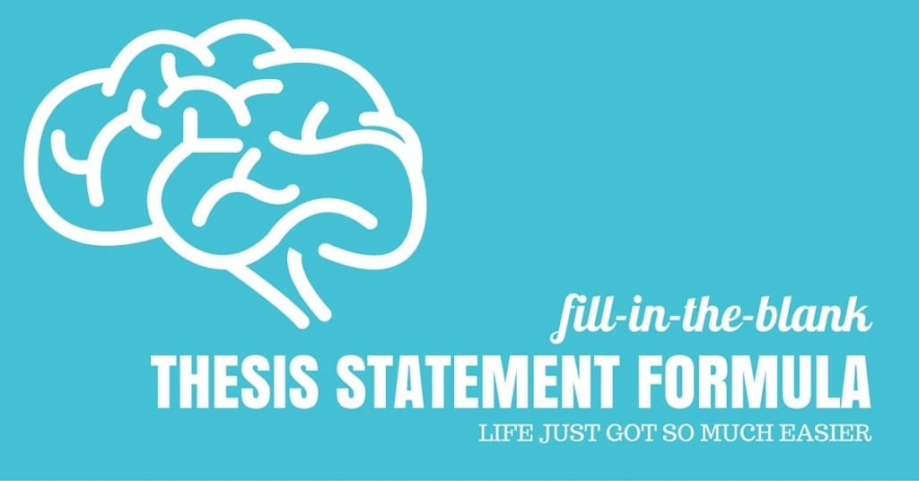 Fill in the blank thesis statement formula