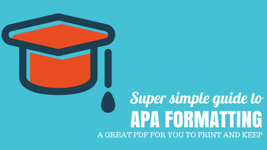 APA Formatting for Essays and Dissertations: A Ridiculously Simple Printable Guide