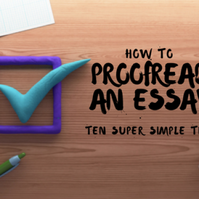 How to Proofread an Essay: The Ultimate Guide for 2019